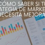 Como saber si tu estrategia de marketing necesita mejoras (1)