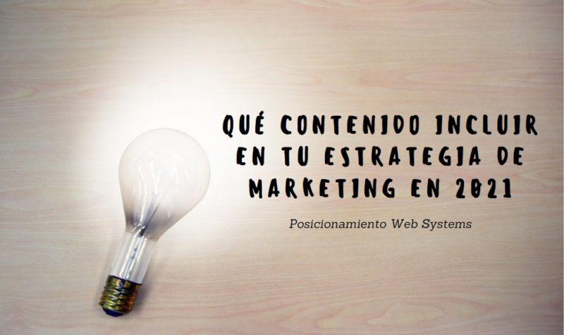Qué contenido incluir en tu estrategia de marketing en 2021