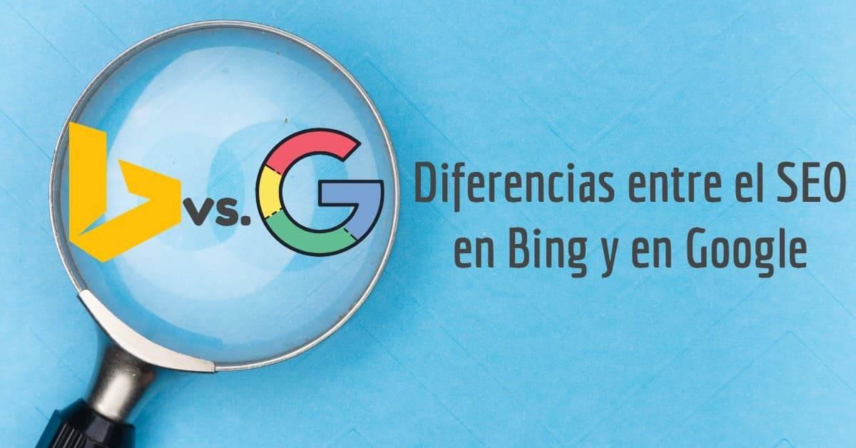 Diferencias entre el SEO en Bing y en Google